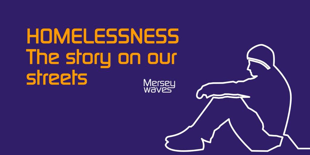 Mersey waves - homelessness