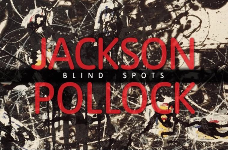 Jackson Pollock: Blind Spots At Tate 30th June - 18th October