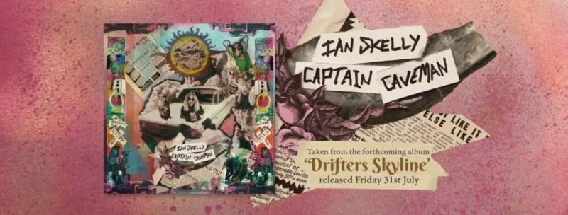 Ian Skelly Captain Caveman New Single