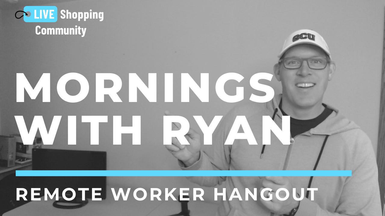 Ryan Remote Worker Hangout