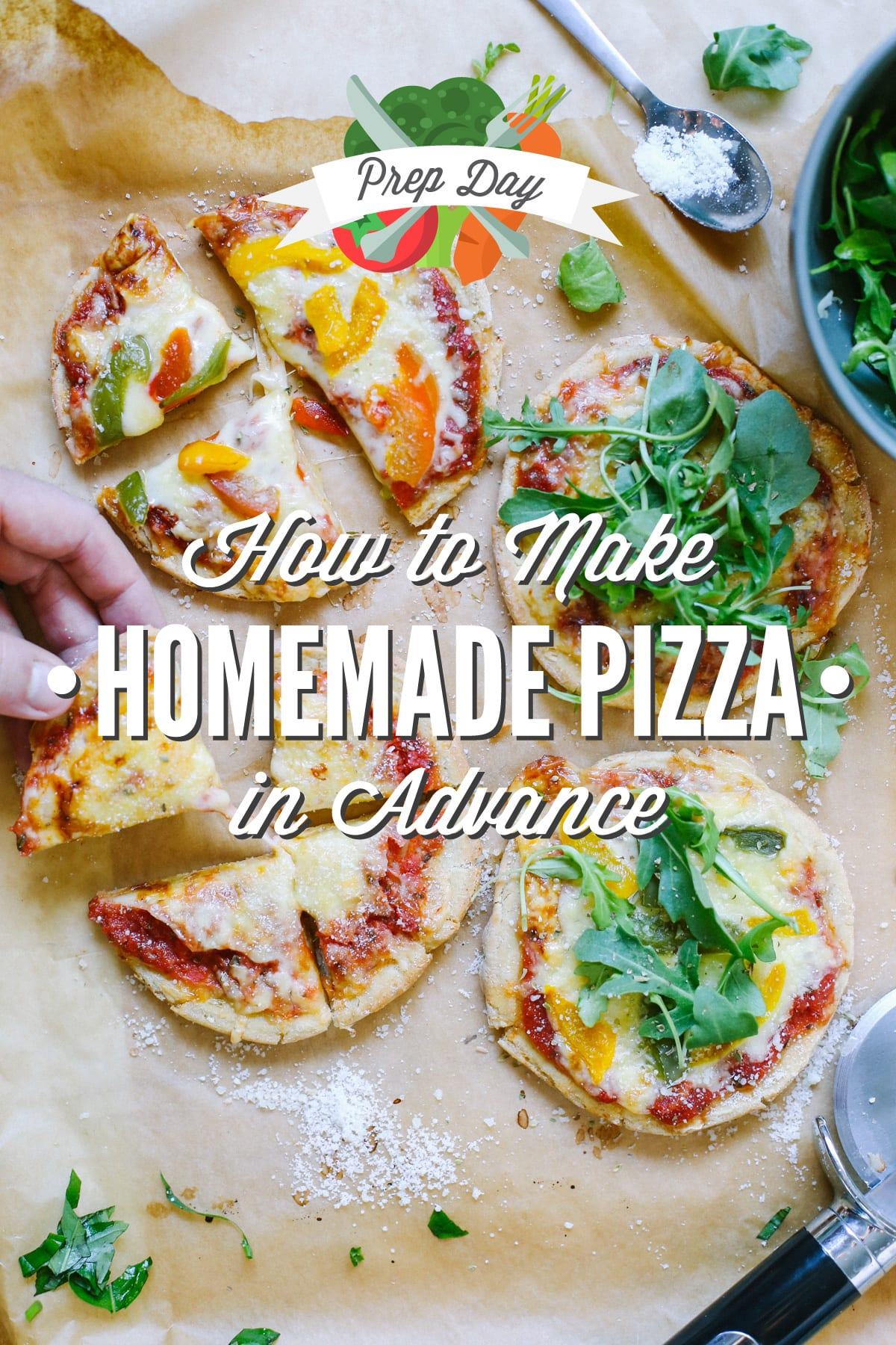 Prep Day How To Make Homemade Pizza In Advance Homemade