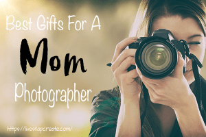 Photography gift guide for Moms