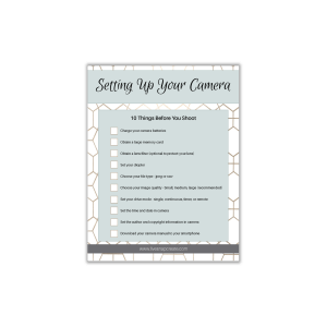 Setting Up your Camera Checklist in Master Your DSLR Course