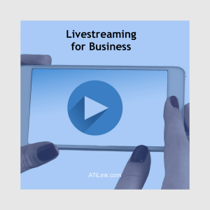 ATI Livestreaming for Business