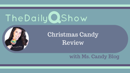 TheDailyQShow.com-Christmas-Candy-Review-Ms.-Candy-Blog