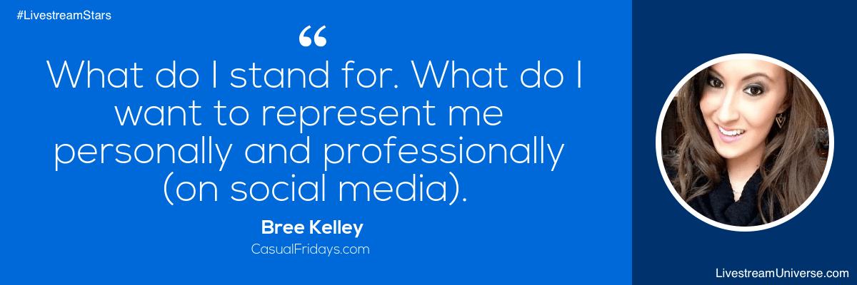 Bree Kelley Quote Livestream Universe