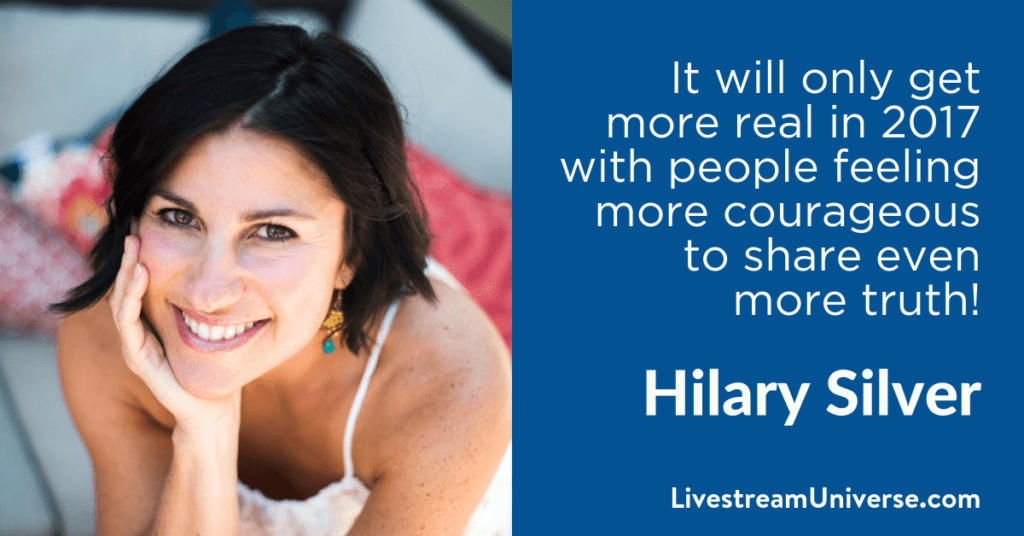 Hilary Silver 2017 prediction Livestream Universe