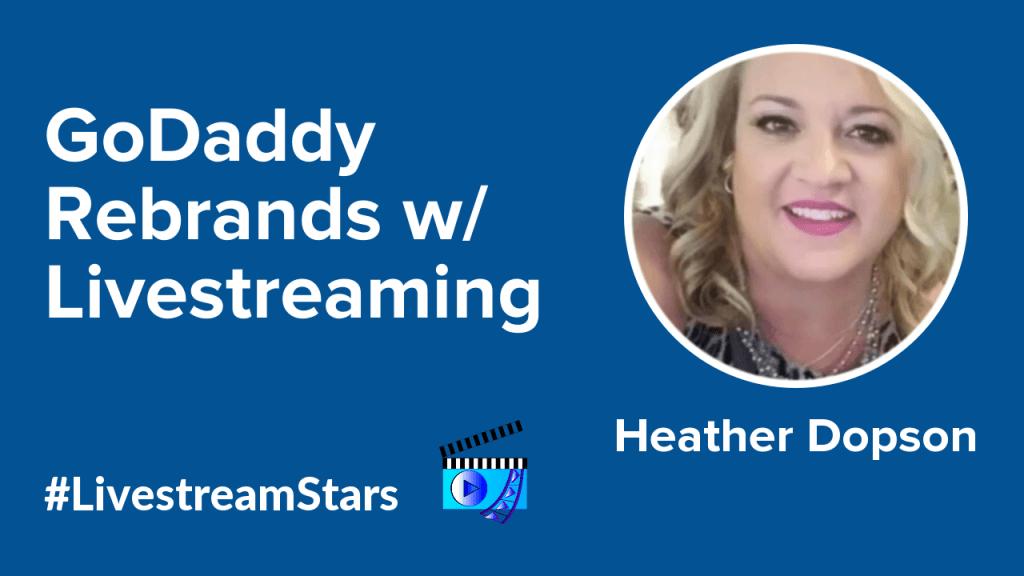 Heather Dopson GoDaddy Livestream Universe Stars