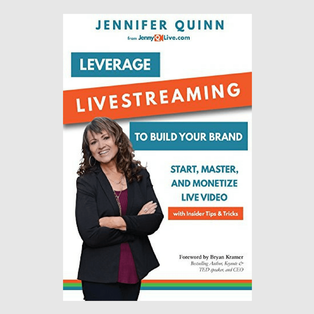 Leverage Livestreaming to Build Your Brand Jennifer Quinn