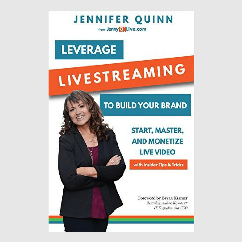 Jennifer Quinn Leverage Livestreaming to Build Your Brand