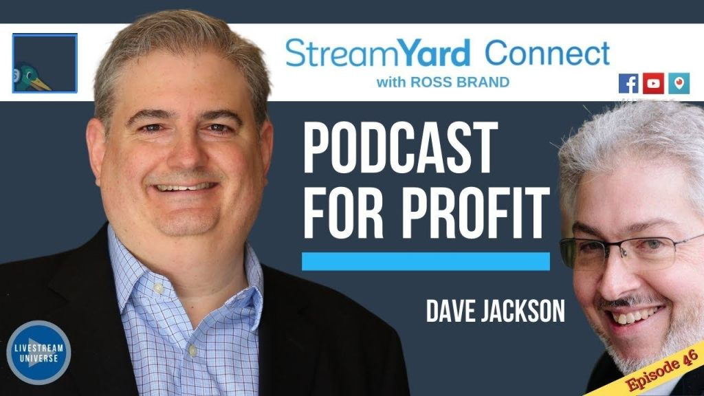 Dave Jackson School of Podcasting StreamYard Connect with Ross Brand Ep46