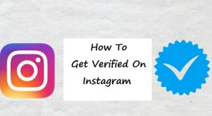 How to Easily Get Your Instagram Account Verified