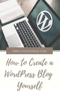 How to Create a Blog Yourself
