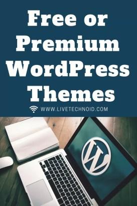 Free WordPress Themes or Premium WordPress Themes