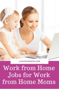 Work from Home Jobs for Work from Home Moms