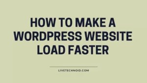 How to Make a WordPress Website Load Faster