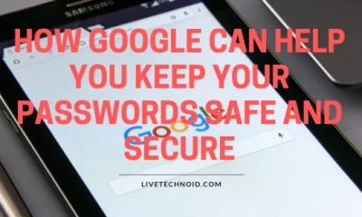 How Google can help you keep your passwords safe and secure