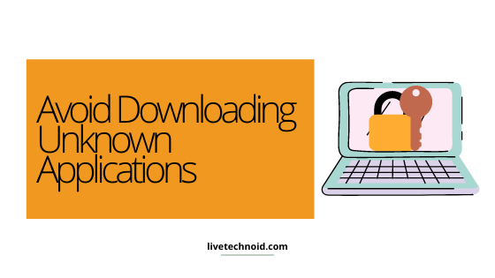Avoid Downloading Unknown Applications