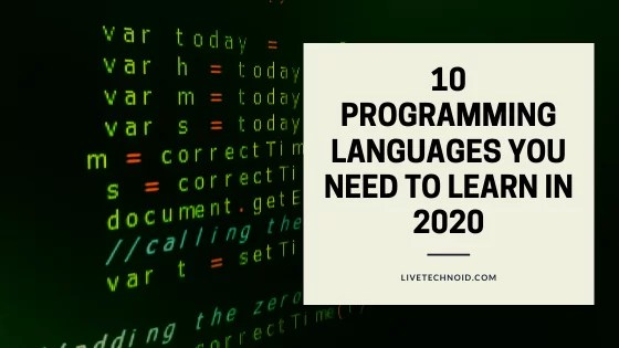 10 Programming Languages you need to learn in 2020 and why