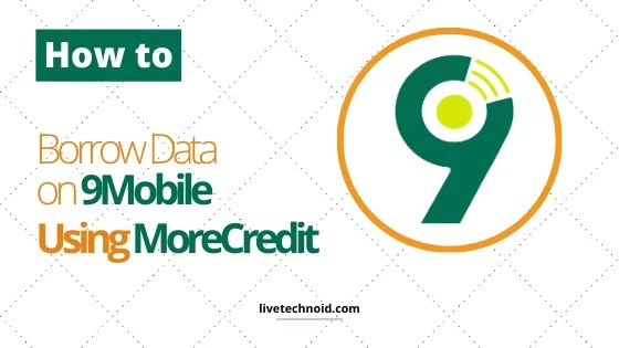 How to Borrow Data on 9Mobile Using MoreCredit