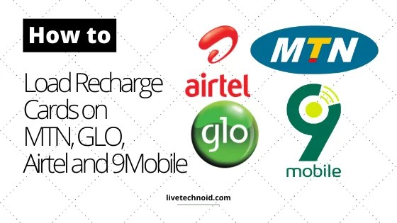 How to Load Recharge Cards on MTN, GLO, Airtel and 9Mobile