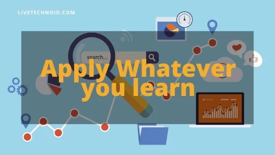 Apply Whatever you learn