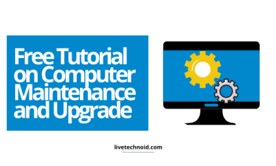 Free Tutorial on Computer Maintenance and Upgrade
