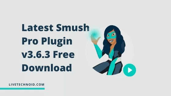 Latest Smush Pro Plugin v3.6.3 Free Download
