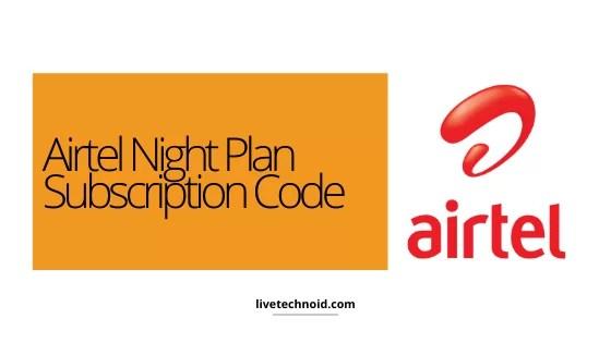 Airtel Night Plan Subscription Code