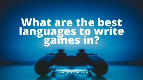 the best languages to write games in