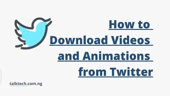 How to Download Videos and Animations from Twitter