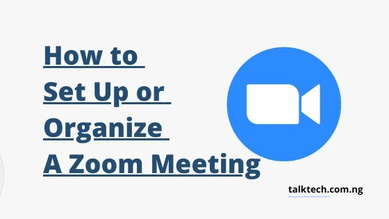 How to Set Up or Organize a Zoom Meeting