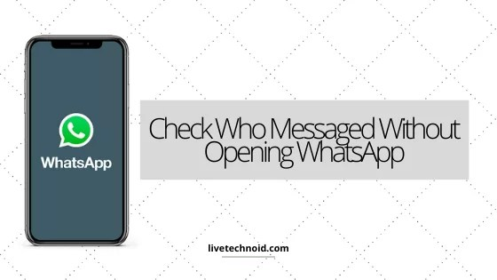 Check Who Messaged Without Opening WhatsApp