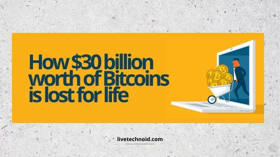 How $30 billion worth of Bitcoins BTC wallet is lost for life