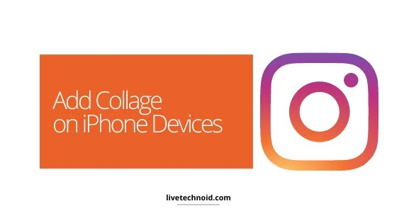Add Collage on iPhone Devices