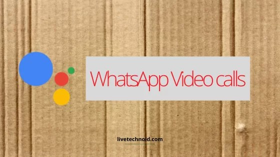 For WhatsApp Video calls