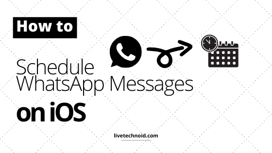 How to schedule WhatsApp message in iPhone
