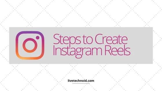 How to Create Instagram Reels; TikTok-Like Videos