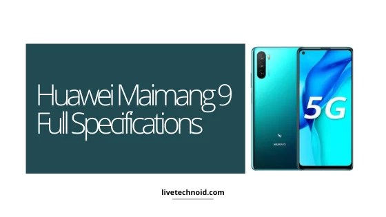 Huawei Maimang 9 Full Specifications