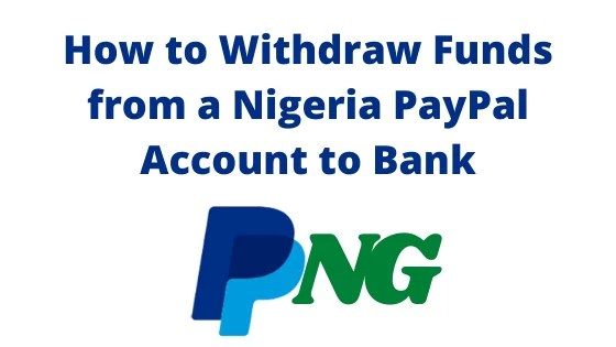 How to Withdraw Funds from a Nigeria PayPal Account to Bank