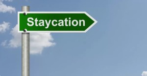 Top 10 Ideas To Make Your Staycation Free Of Boredom