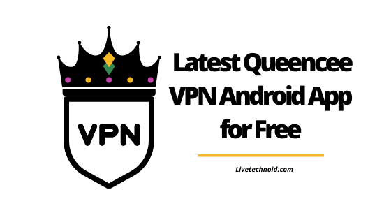 Download Latest Queencee VPN Android App for Free