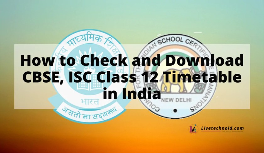 How to Check and Download CBSE, ISC Class 12 Timetable in India