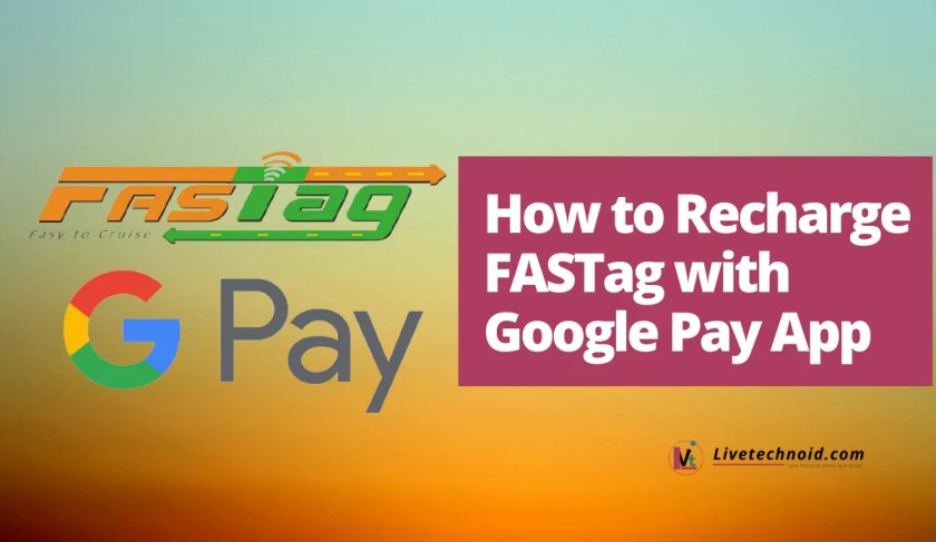 How to Recharge FASTag with Google Pay App
