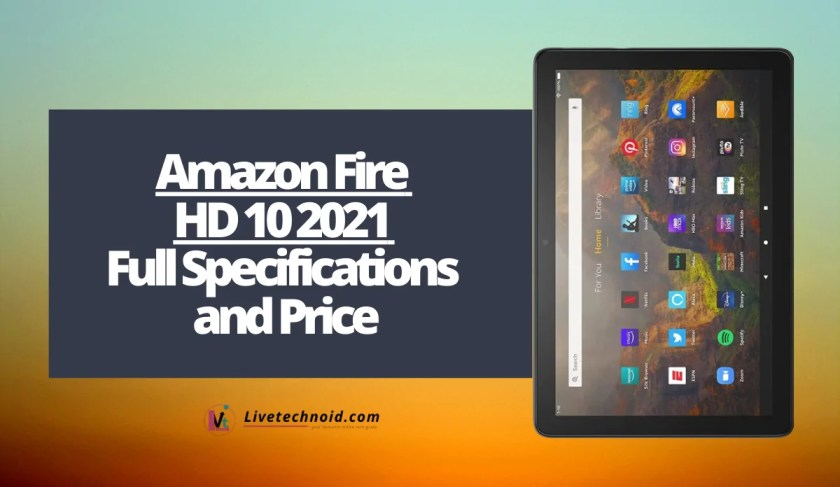 Amazon Fire HD 10 2021 Full Specifications and Price