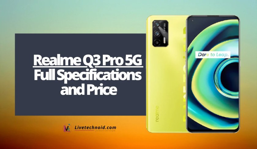 Realme Q3 Pro 5G Full Specifications and Price