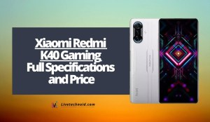 Xiaomi Redmi K40 Gaming Full Specifications and Price
