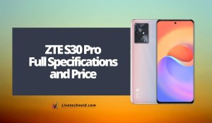 ZTE S30 Pro Full Specifications and Price