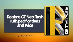 Realme GT Neo Flash Full Specifications and Price