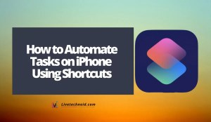 How to Automate Tasks on iPhone Using Shortcuts
